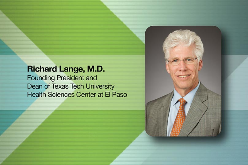 Dr. Lange Approved as Founding President, New Dean of TTUHSC at El Paso