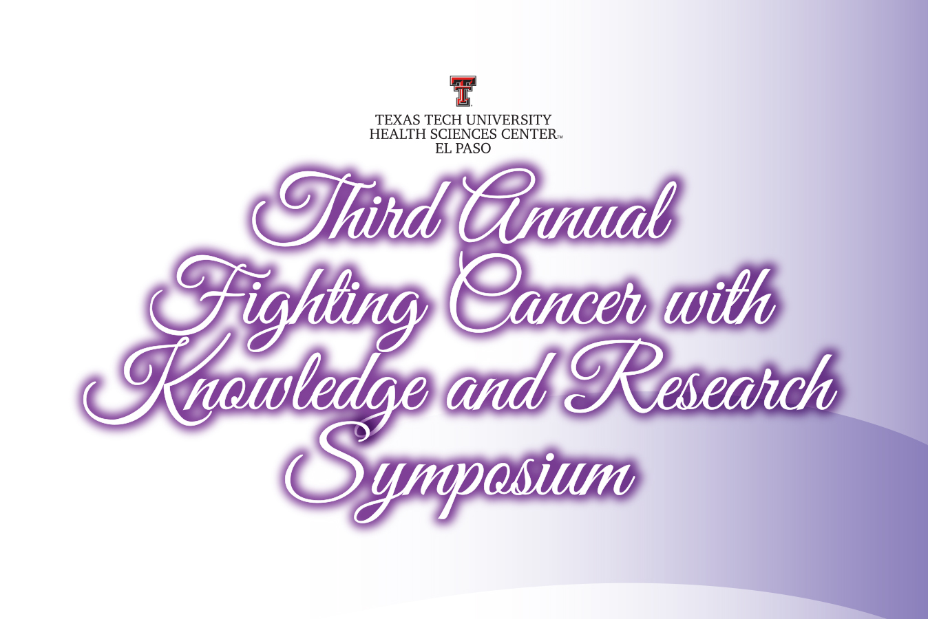 Third Annual Fighting Cancer with Knowledge and Research Symposium