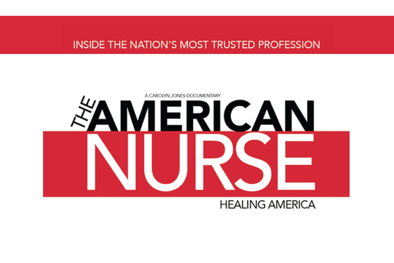 American Nurse Movie Highlights Impact of Lives Nurses Touch