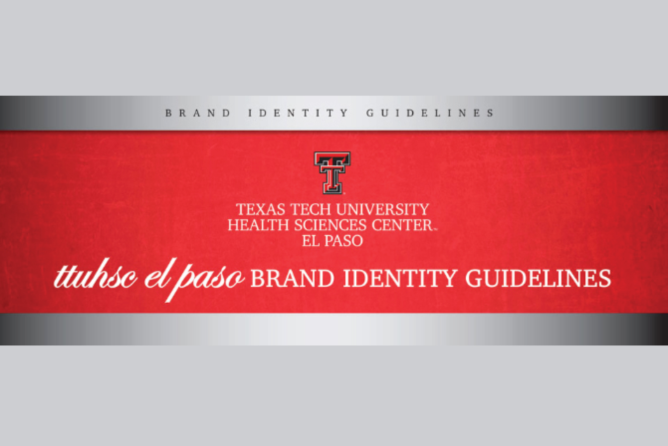 NEW TTUHSC El Paso Identity Guidelines Released
