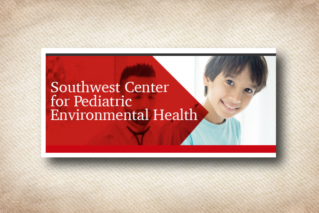 Southwest Center for Pediatric Environmental Health Website Serves Families