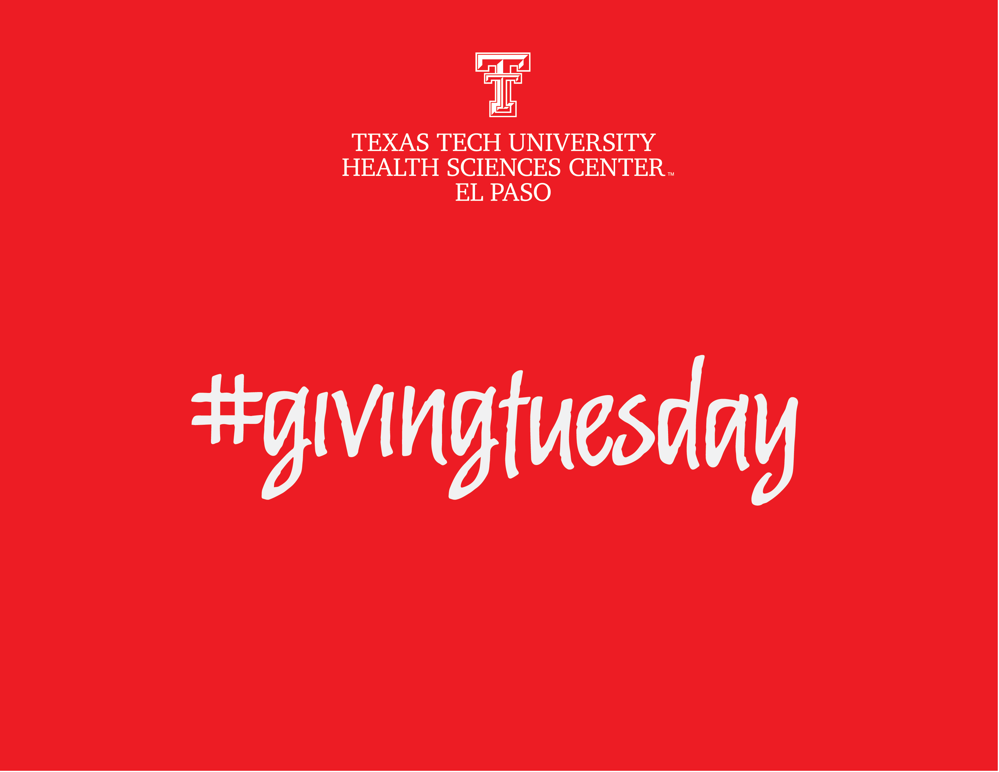 TTUHSC El Paso Encourages Giving on Tuesday
